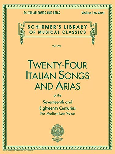 Twenty-four Italian Songs and Arias of the Seventeenth and Eighteenth Centuries for Medium Low Voice (Schirmer's Library of Musical Classics, Vol. 1723) (English and Italian Edition) ()