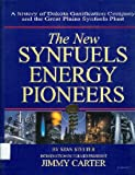 The new synfuels energy pioneers: A history of Dakota Gasification Company and the Great Plain [sic] Synfuels Plant