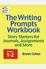 The Writing Prompts Workbook, Grades 1-2: Story Starters for Journals, Assignments and More Paperback