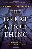 img - for The Great Good Thing: A Secular Jew Comes to Faith in Christ book / textbook / text book