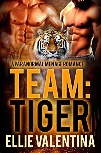 Team: Tiger: A Paranormal Menage Romance by [Valentina, Ellie]