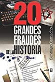 img - for 20 grandes fraudes de la historia (Spanish Edition) book / textbook / text book
