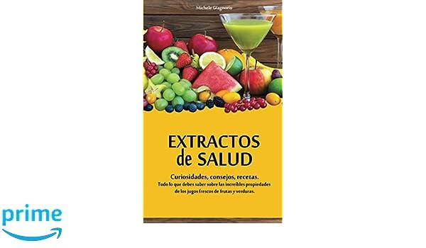 Extractos de salud: curiosidades, consejos, recetas (Spanish ...