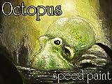 Octopus - speed paint