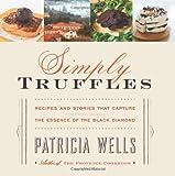 Simply Truffles, Patricia Wells, 006191519X