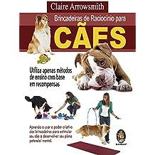 Brincadeiras de Raciocínio Para Cães. Utiliza Apenas Métodos de Ensino com Base em Recompensas