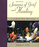 Seasons of Grief and Healing