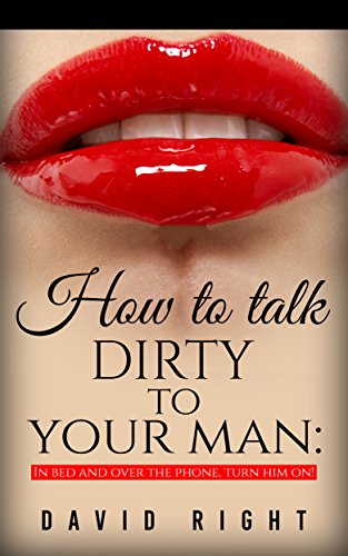 How to talk sexually to your man