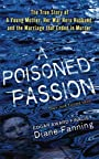 A Poisoned Passion: A Young Mother, her War Hero Husband, and the Marriage that Ended in Murder (St. Martin's True Crime Library)