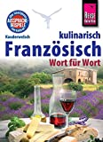 Reise Know-How Sprachführer Französisch kulinarisch - Wort für Wort: Kauderwelsch-Band 134