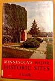 Minnesota's Major Historic Sites, June Drenning Holmquist and Jean A. Brookins, 0873510739