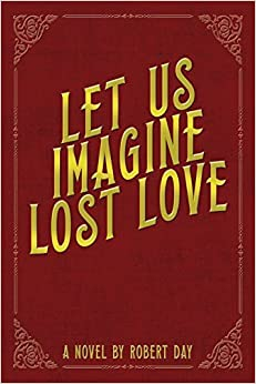 Book Let Us Imagine Lost Love by Robert Day (2016-01-15)