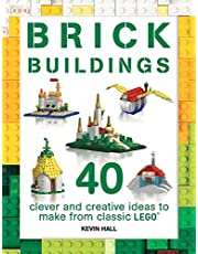 Brick Buildings: 40 Clever & Creative Ideas to Make from Classic Lego