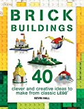 img - for Brick Buildings: 40 Clever & Creative Ideas to Make from Classic Lego (Brick Builds) book / textbook / text book