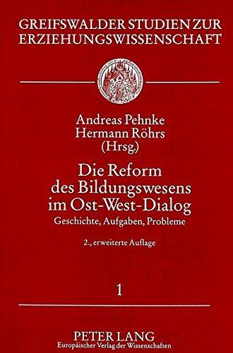 Die Reform des Bildungswesens im Ost-West-Dialog: Geschichte, Aufgaben, Probleme (Greifswalder Studien zur Erziehungswissenschaft) (German Edition)