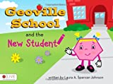 Geoville School and the New Student, Laura A. Spencer-Johnson, 1607998084