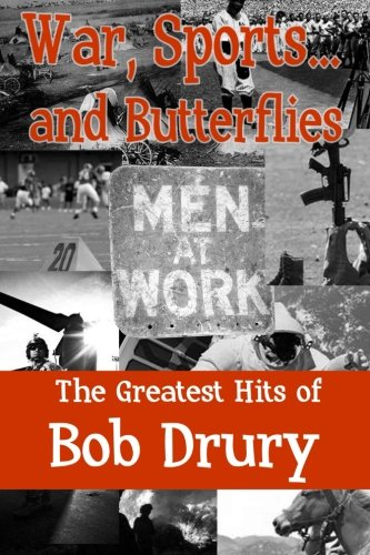 War, Sports...and Butterflies: The Greatest Hits of Bob Drury
