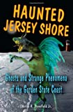 Haunted Jersey Shore, Charles A. Stansfield and Charles A. Stansfield, 0811732673