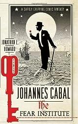Johannes Cabal: The Fear Institute (Johannes Cabal 3) by L. Howard, Jonathan [16 February 2012]