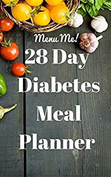 28 Day Diabetes Diet Meal Planner- Menu Me!: Lower Carb Menus & Easy Recipes by [Nutrition, Easyhealth]