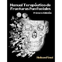 MANUAL TERAPEUTICO DE FRACTURAS PANFACIALES: FRACTURAS MAXILOFACIALES SEVERAS (Spanish Edition)