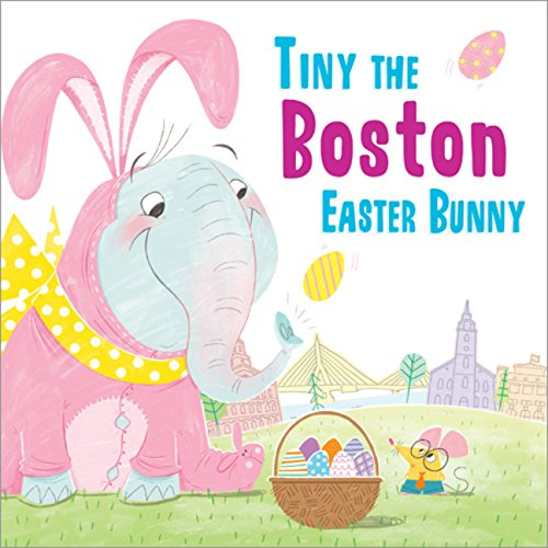 Read Online Tiny the Boston Easter Bunny (Tiny the Easter Bunny) pdf epub