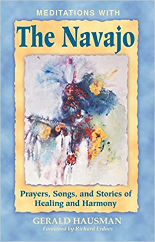 Meditations With The Navajo Prayers Songs And Stories Of Healing