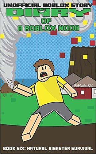 Diary Of A Roblox Noob Natural Disaster Survival Roblox Noob