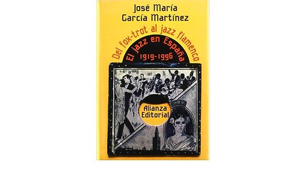 Del fox-trot al jazz-flamenco: El jazz en España: 1919-1950 Libros Singulares Ls: Amazon.es: García Martínez, José María: Libros