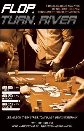 Flop, Turn, River: A Hand-By-Hand Analysis of No-Limit Hold ''em Tournament Poker Strategies ebook