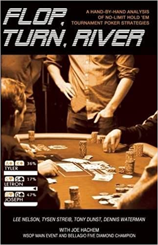 Buy Flop Turn River A Hand By Hand Analysis Of No Limit Hold Em Tournament Poker Strategies Book Online At Low Prices In India Flop Turn River A Hand By Hand Analysis Of No Limit Hold Em