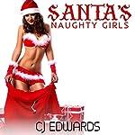 Santa's Naughty Girls: A Trilogy of Xmas Sex Fun! | C J Edwards