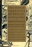 The World Treasury of Physics, Astronomy, and Mathematics, Timothy Ferris, 0316281336