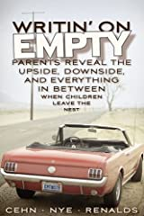 Writin' on Empty: Parents Reveal the Upside, Downside, and Everything In Between When Children Leave the Nest Paperback
