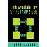 High Availability for the LAMP Stack: Eliminate Single Points of Failure and Increase Uptime for Your Linux, Apache, MySQL, a