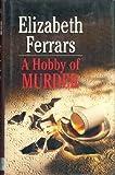 A Hobby of Murder, E. X. Ferrars, 0385471688