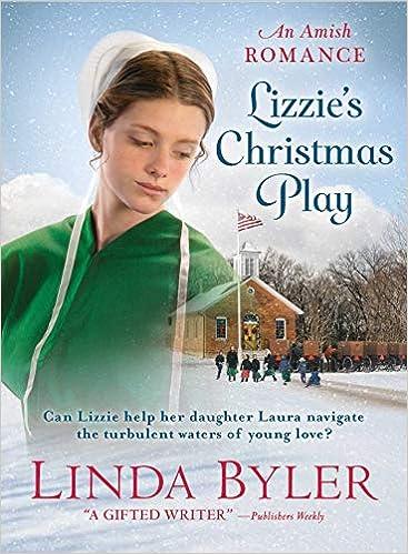 Linda Byler New Christmas Books 2020 Lizzie's Christmas Play: An Amish Romance: Byler, Linda