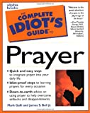 Complete Idiot's Guide to Prayer, Jim Bell and Mark Galli, 0028631080