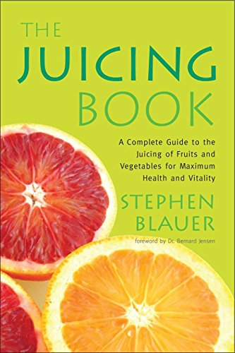 The Juicing Book: A Complete Guide to the Juicing of Fruits and Vegetables for Maximum Health (Avery Health Guides) by Stephen Blauer