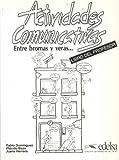 Actividades Comunicativas : Entre Bromas y Veras, Dominguez and Bazo, 847711062X