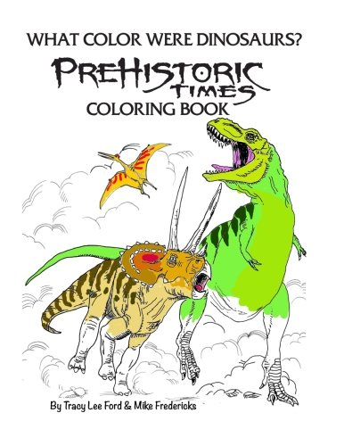 What Color were Dinosaurs? The Prehistoric Times Coloring Book