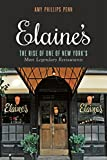 img - for Elaine's: The Rise of One of New York s Most Legendary Restaurants from Those Who Were There book / textbook / text book