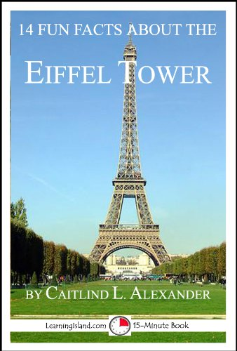 14 Fun Facts About the Eiffel Tower (15-Minute Books Book 60)