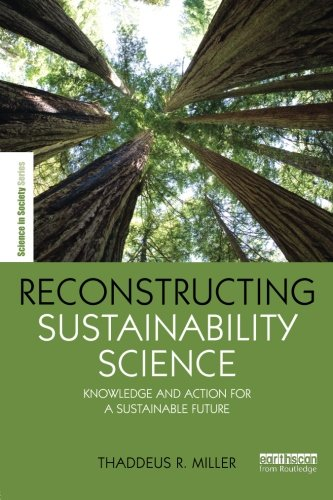 Reconstructing Sustainability Science (The Earthscan Science in Society ()