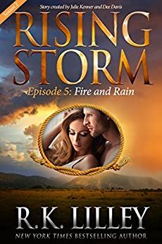 Fire and Rain, Season 2, Episode 5 (Rising Storm) by [Lilley, R.K.]