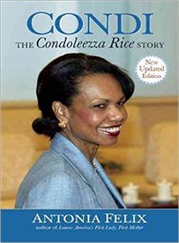 condi the condoleezza rice story new updated edition antonia