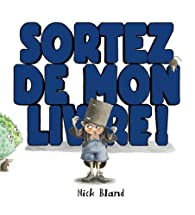 Sortez de Mon Livre par Nick Bland