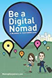 Be a Digital Nomad: A Making It Anywhere guide