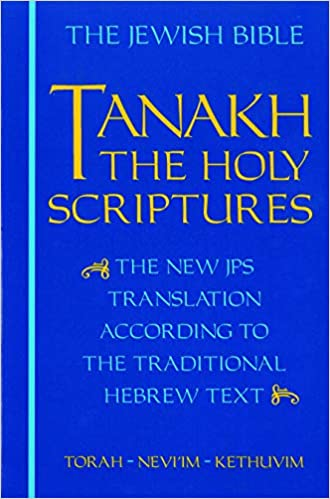 The Jewish Bible: Tanakh: The Holy Scriptures -- The New JPS