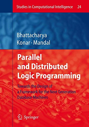 uted Logic Programming: Towards the Design of a Framework for the Next Generation Database Machines (Studies in Computational Intelligence) ()